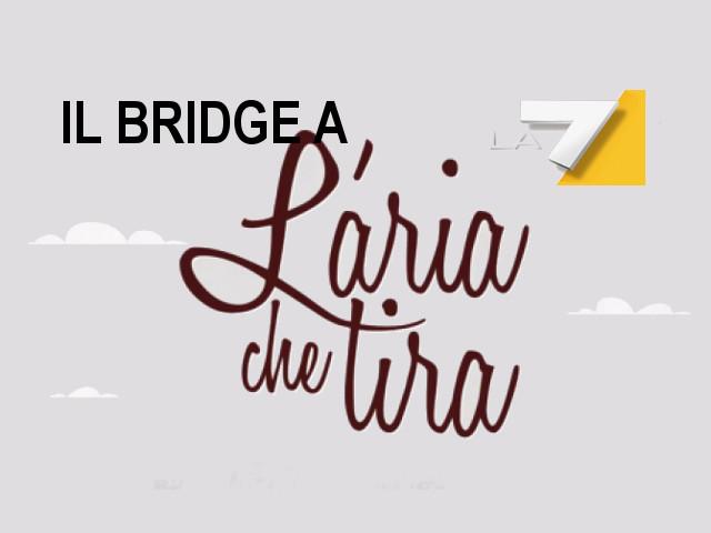 """""""Bridge e sanità"""": il servizio andrà in onda su La7"""