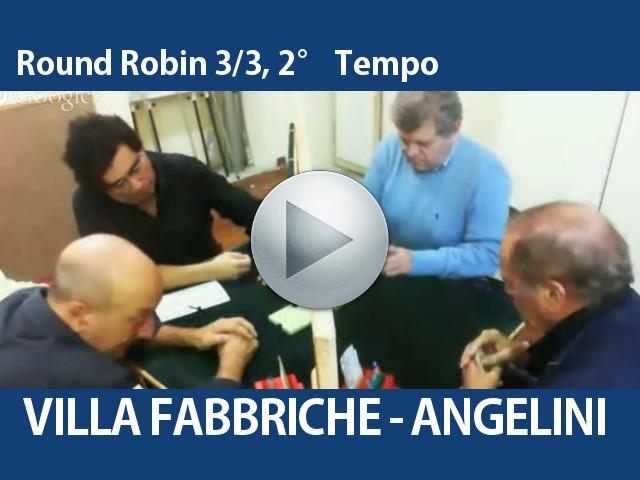Video Round Robin 3/3, 2° tempo – Villa Fabbriche – Angelini