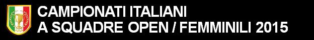 Campionati Italiani a Squadre Open/Femminili 2015